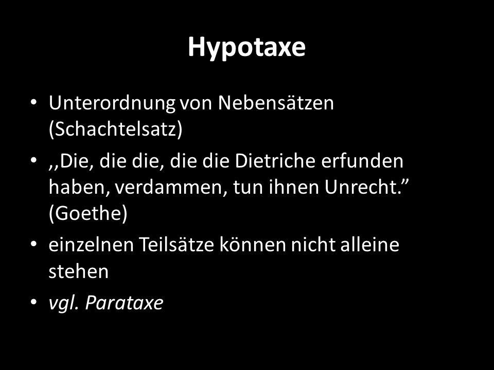 Hypotaxe Unterordnung von Nebensätzen (Schachtelsatz)