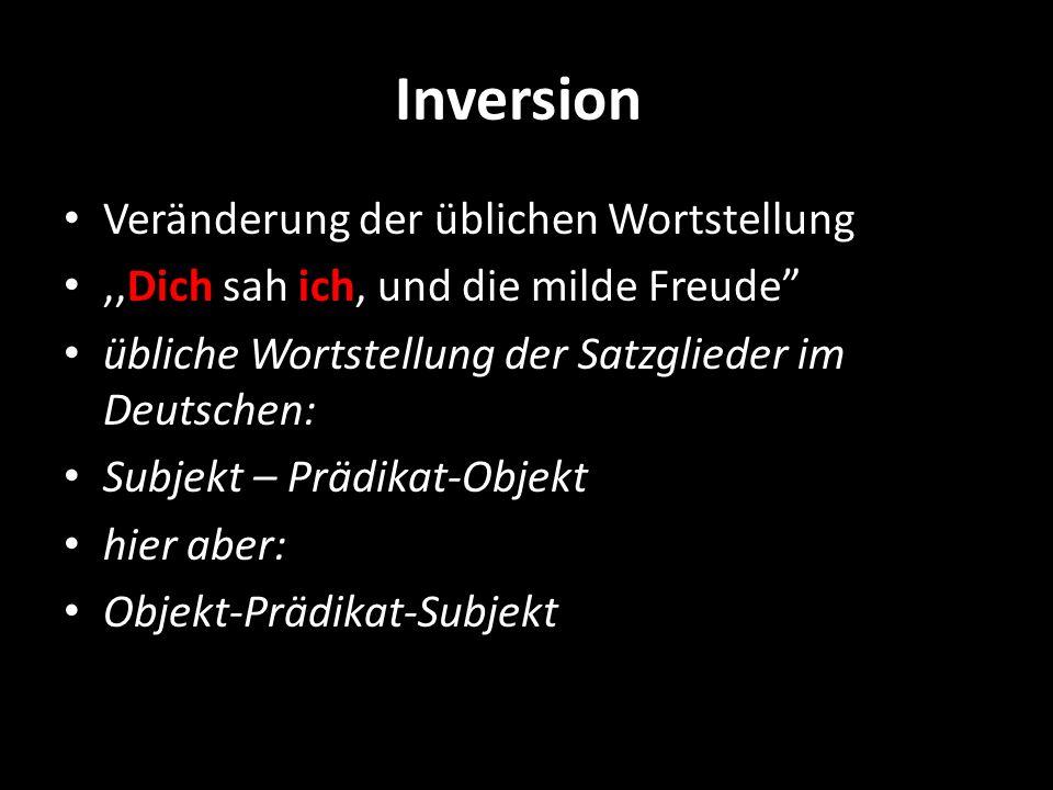 Inversion Veränderung der üblichen Wortstellung