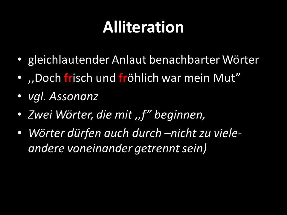 Alliteration gleichlautender Anlaut benachbarter Wörter