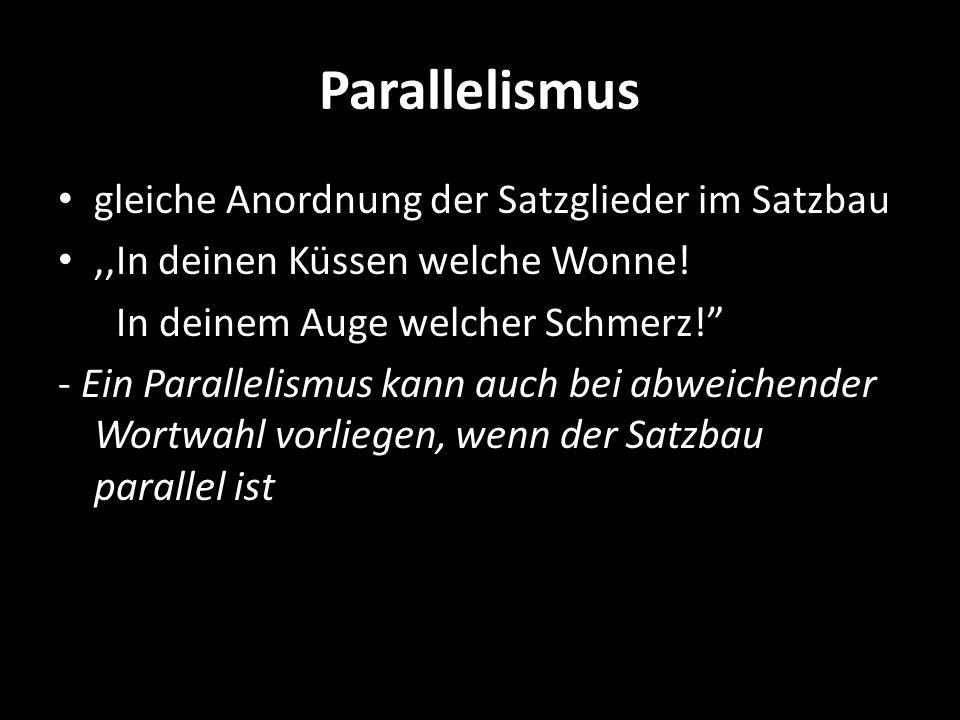 Parallelismus gleiche Anordnung der Satzglieder im Satzbau