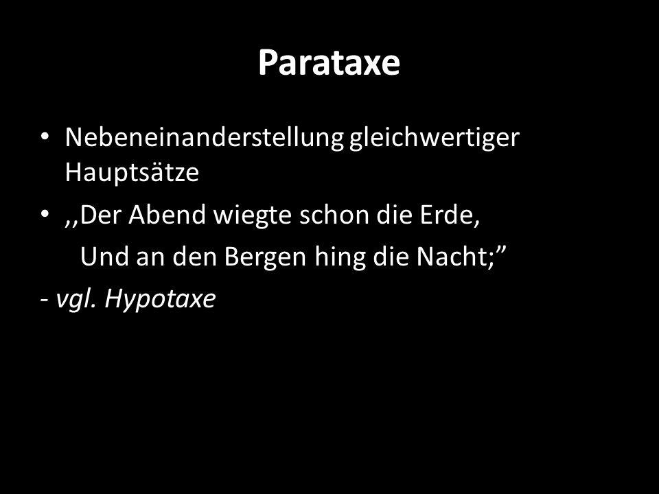 Parataxe Nebeneinanderstellung gleichwertiger Hauptsätze