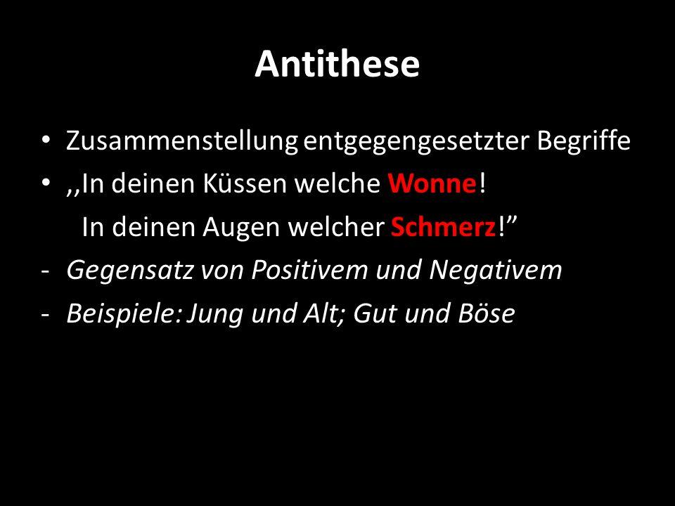Antithese Zusammenstellung entgegengesetzter Begriffe