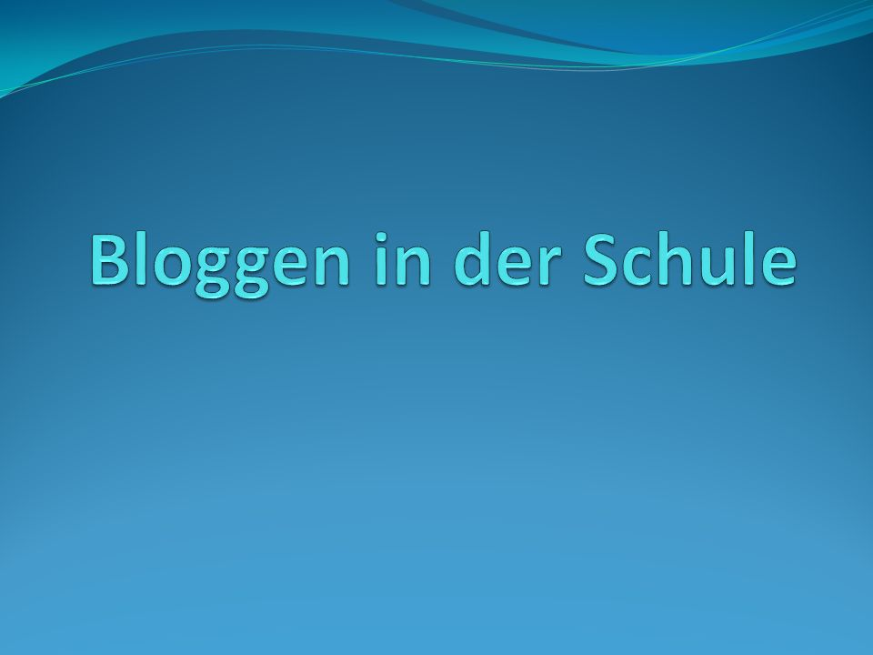 Bloggen in der Schule