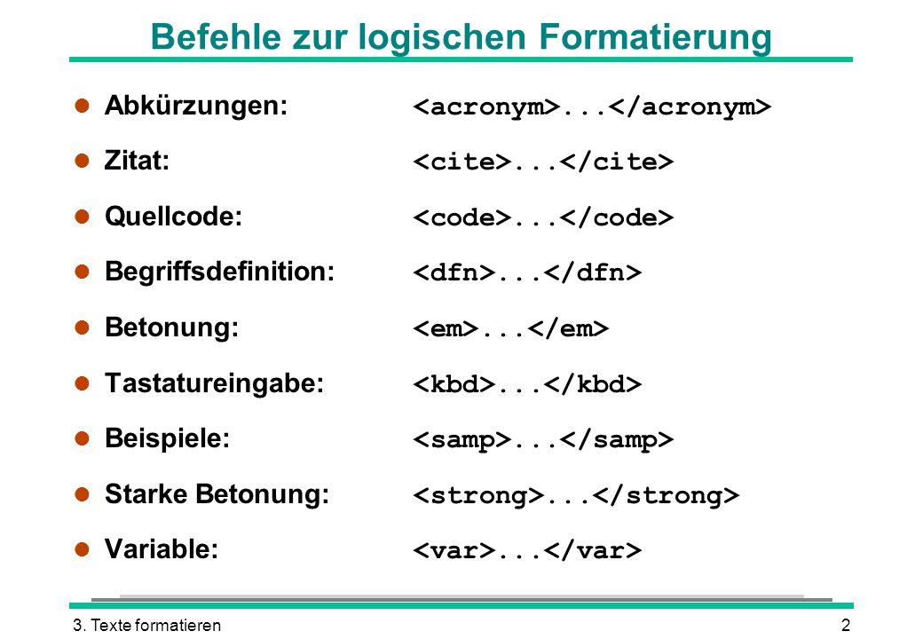 Befehle zur logischen Formatierung