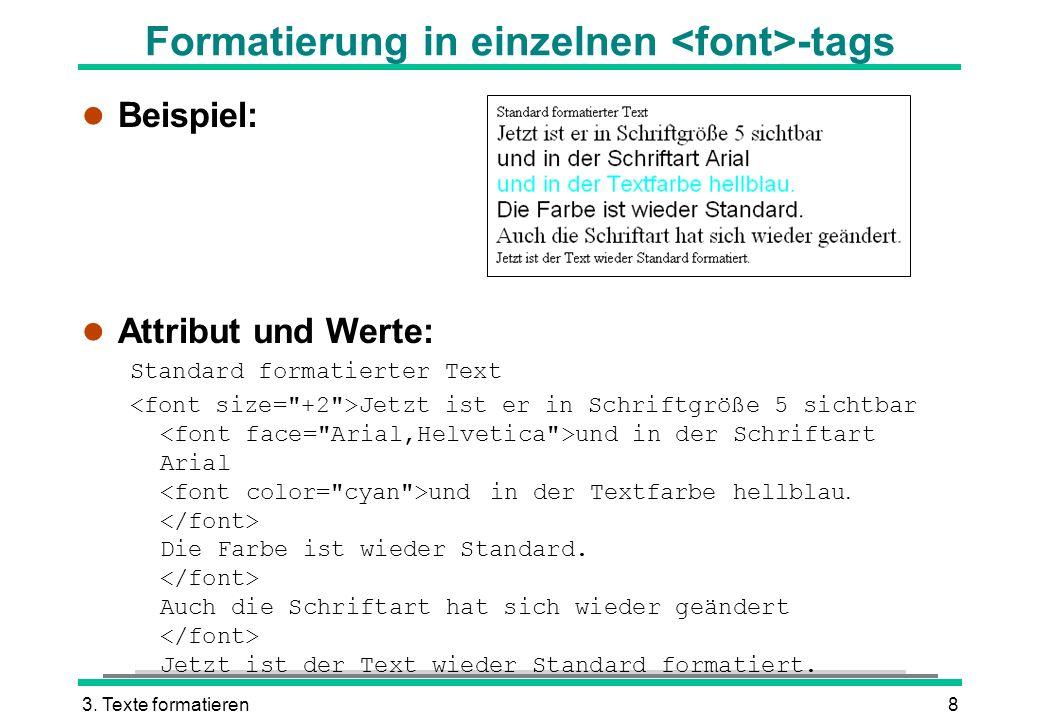 Formatierung in einzelnen <font>-tags