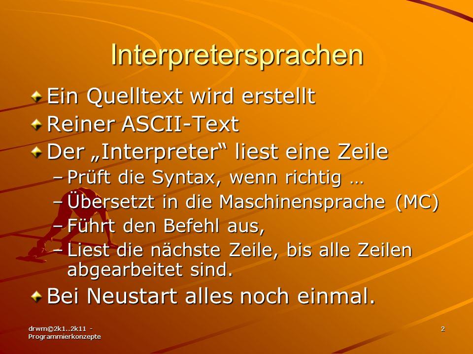 Interpretersprachen Ein Quelltext wird erstellt Reiner ASCII-Text