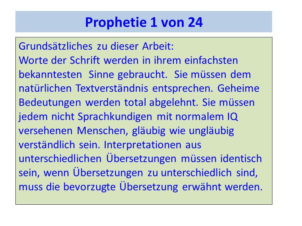 Prophetie 1 von 24 Grundsätzliches zu dieser Arbeit: