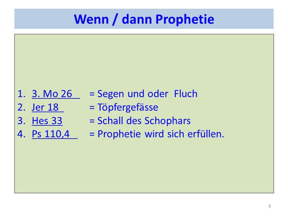 Wenn / dann Prophetie 3. Mo 26 = Segen und oder Fluch