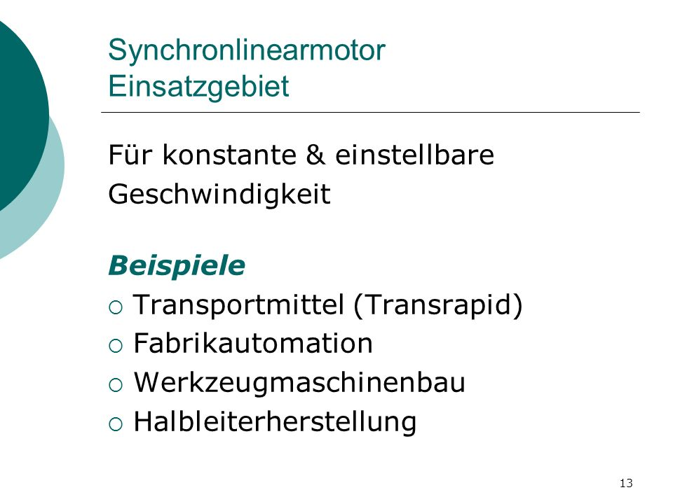 Synchronlinearmotor Einsatzgebiet