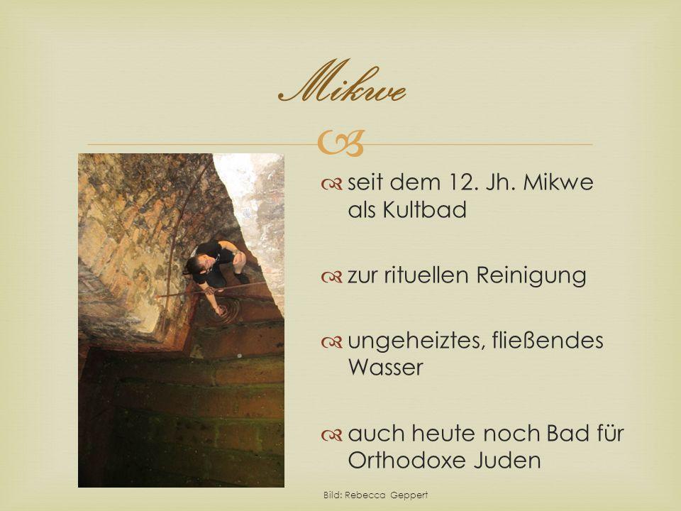 Mikwe seit dem 12. Jh. Mikwe als Kultbad zur rituellen Reinigung