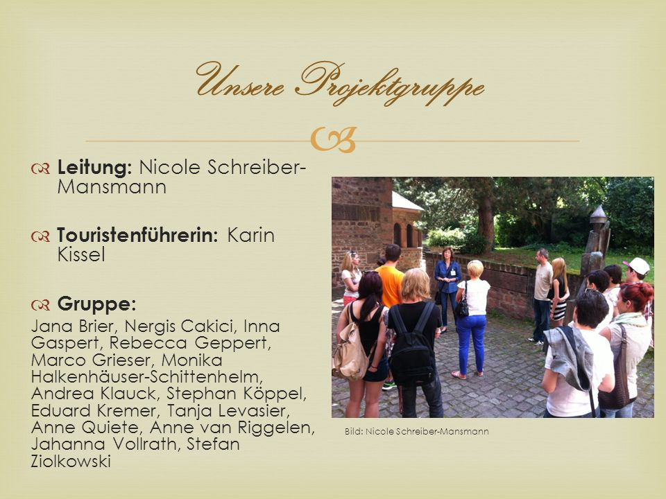 Unsere Projektgruppe Leitung: Nicole Schreiber-Mansmann