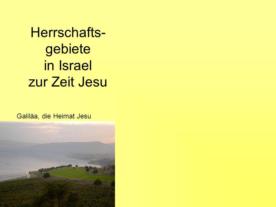Herrschafts-gebiete in Israel zur Zeit Jesu