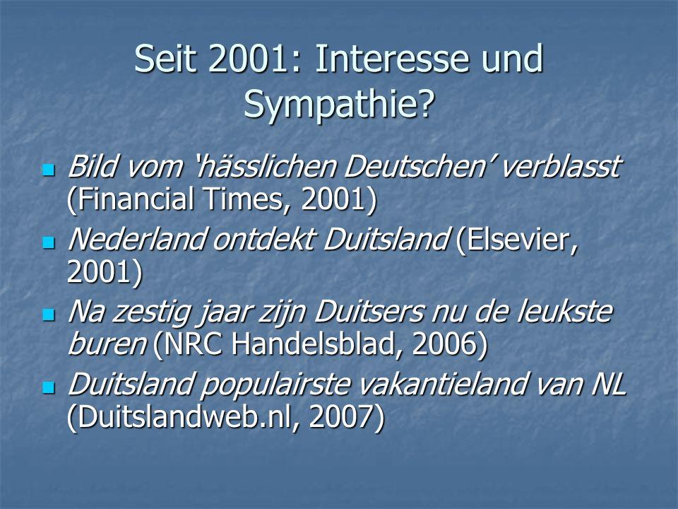 Seit 2001: Interesse und Sympathie