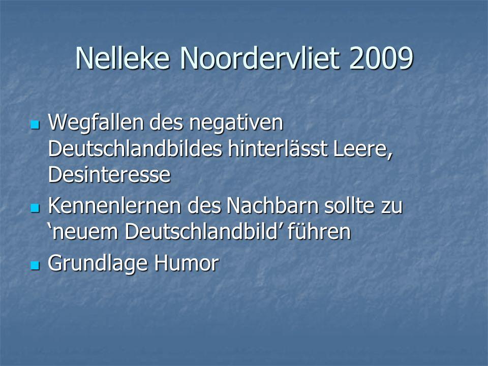 Nelleke Noordervliet 2009 Wegfallen des negativen Deutschlandbildes hinterlässt Leere, Desinteresse.