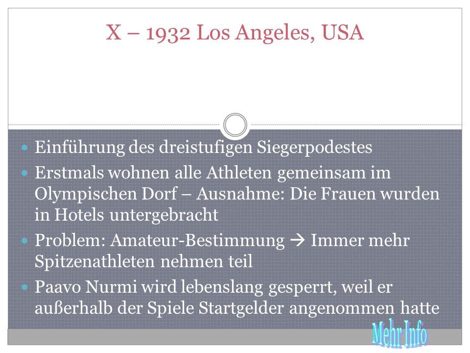 X – 1932 Los Angeles, USA Einführung des dreistufigen Siegerpodestes