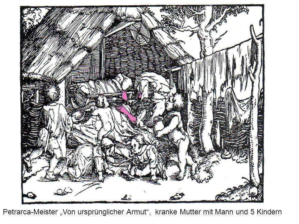 """Petrarca-Meister """"Von ursprünglicher Armut , kranke Mutter mit Mann und 5 Kindern"""