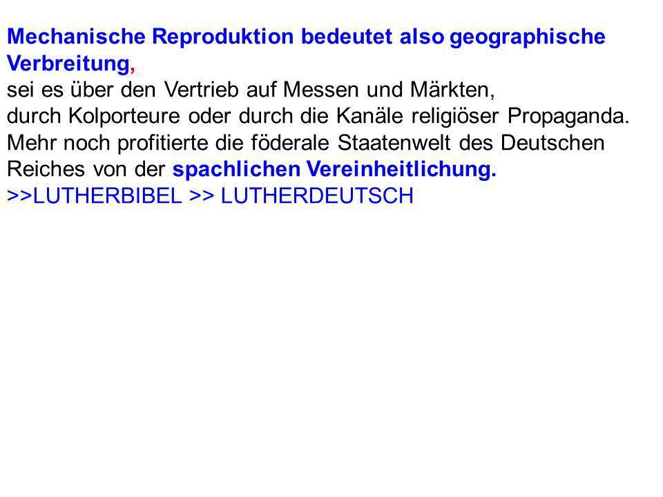 Mechanische Reproduktion bedeutet also geographische Verbreitung,