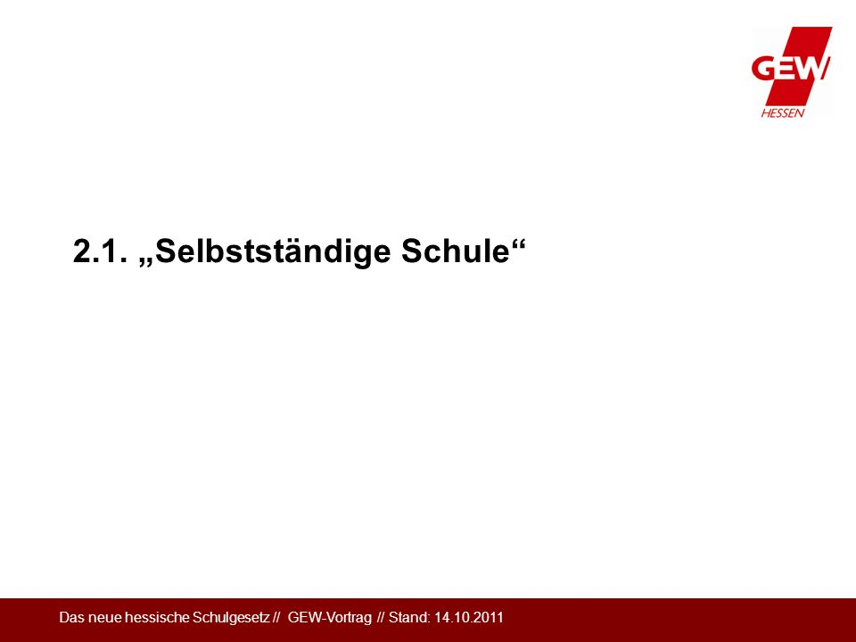 "2.1. ""Selbstständige Schule"