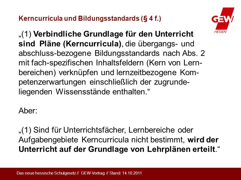 Kerncurricula und Bildungsstandards (§ 4 f.)