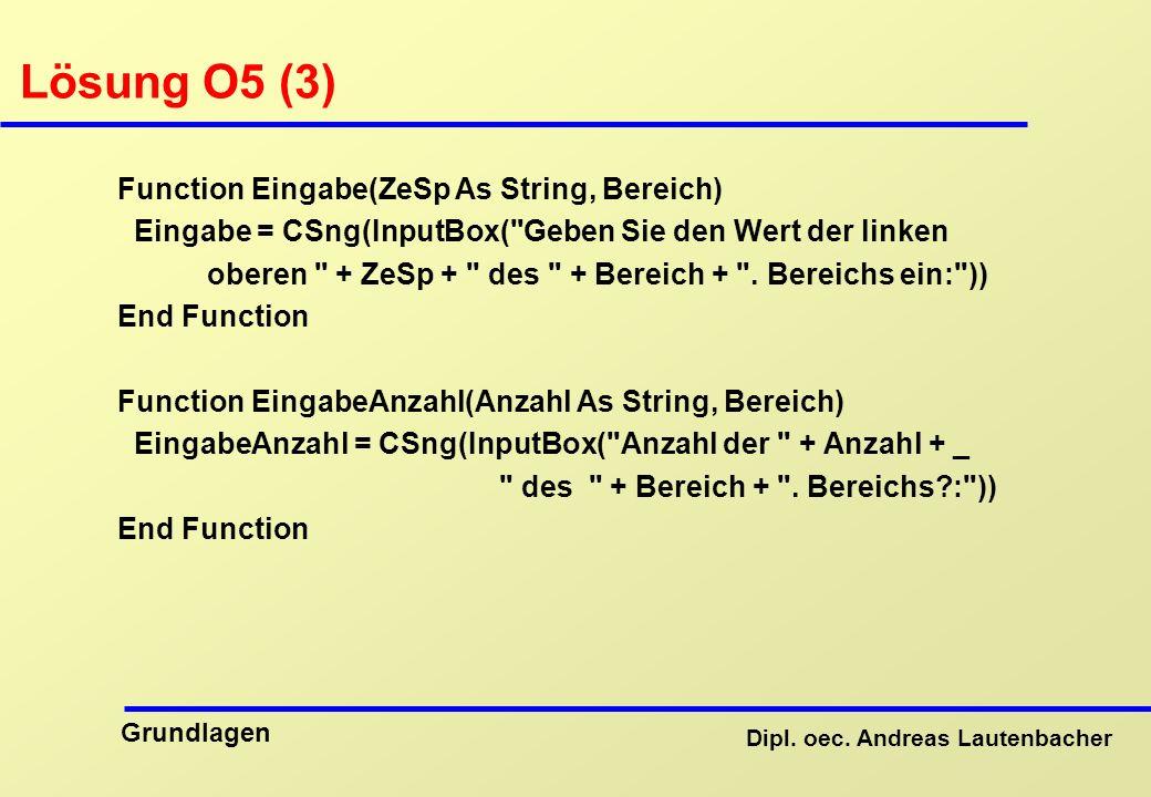 Lösung O5 (3) Function Eingabe(ZeSp As String, Bereich)