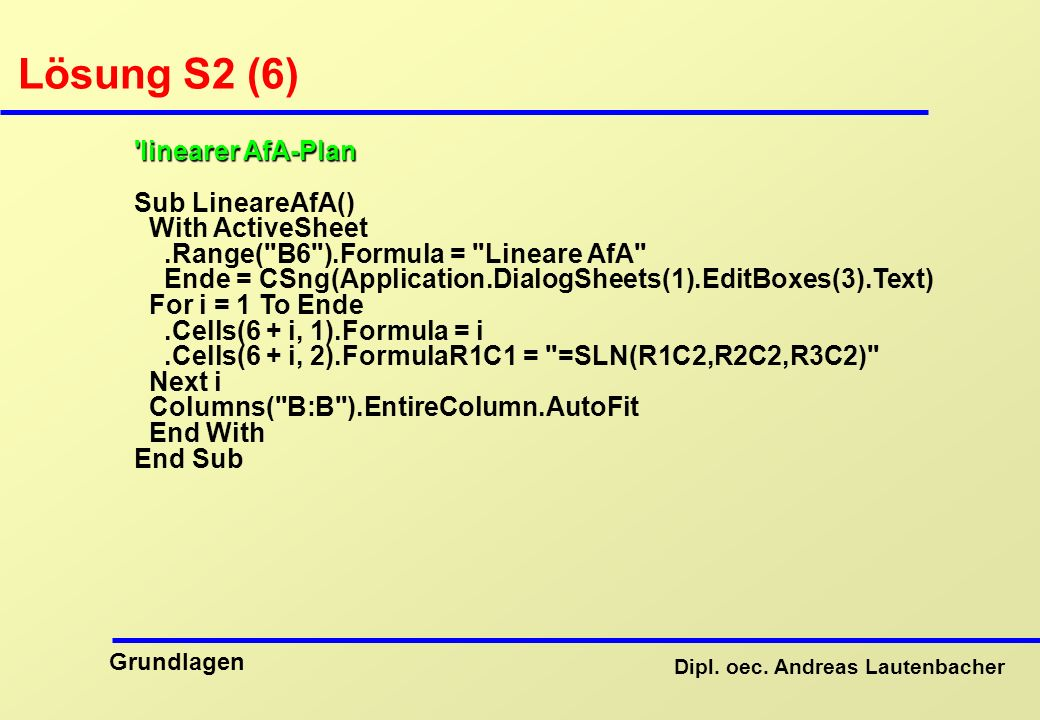 Lösung S2 (6) linearer AfA-Plan Sub LineareAfA() With ActiveSheet