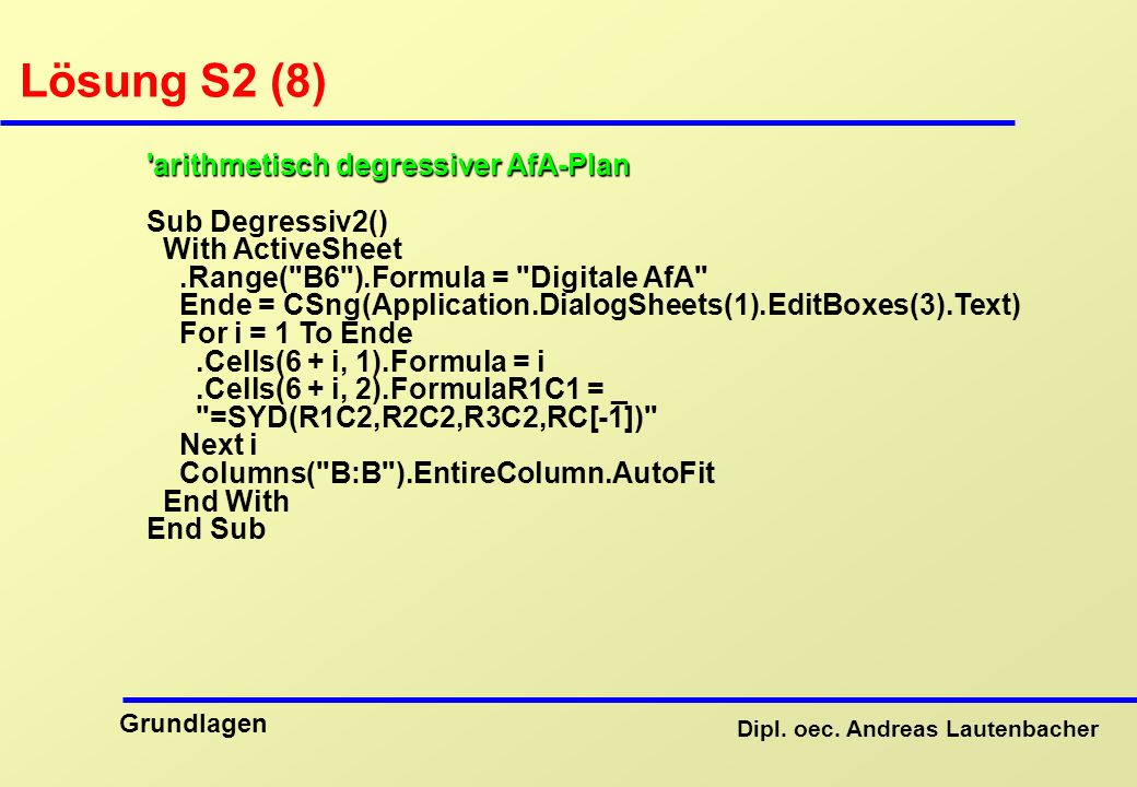 Lösung S2 (8) arithmetisch degressiver AfA-Plan Sub Degressiv2()