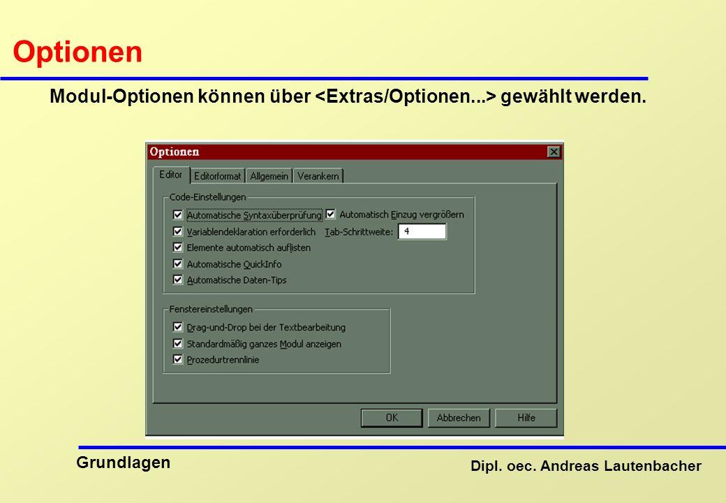 Optionen Modul-Optionen können über <Extras/Optionen...> gewählt werden.