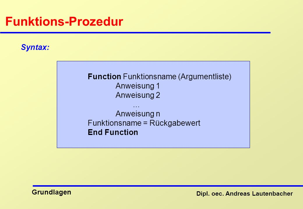 Funktions-Prozedur Syntax:
