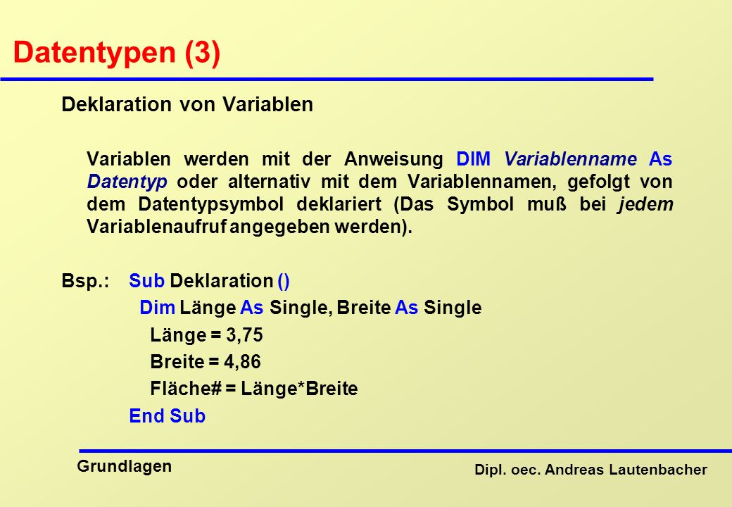 Datentypen (3) Deklaration von Variablen