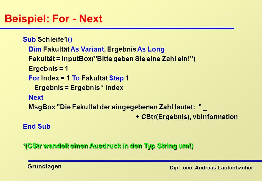 Beispiel: For - Next Sub Schleife1()