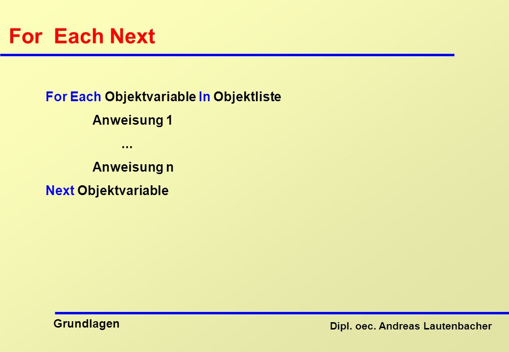 For Each Next For Each Objektvariable In Objektliste Anweisung 1 ...