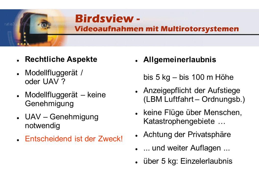 Rechtliche Aspekte Modellfluggerät / oder UAV Modellfluggerät – keine Genehmigung. UAV – Genehmigung notwendig.