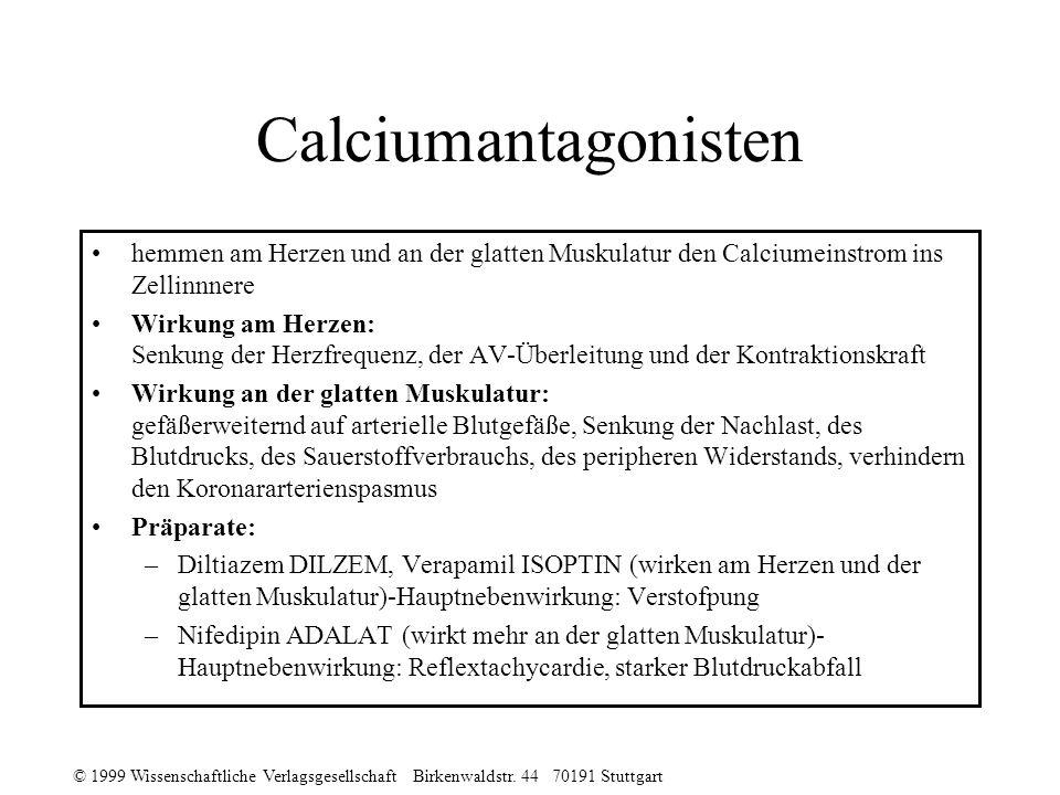 Calciumantagonisten hemmen am Herzen und an der glatten Muskulatur den Calciumeinstrom ins Zellinnnere.