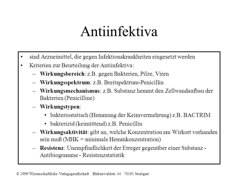 Antiinfektiva sind Arzneimittel, die gegen Infektionskrankheiten eingesetzt werden. Kriterien zur Beurteilung der Antiinfektiva: