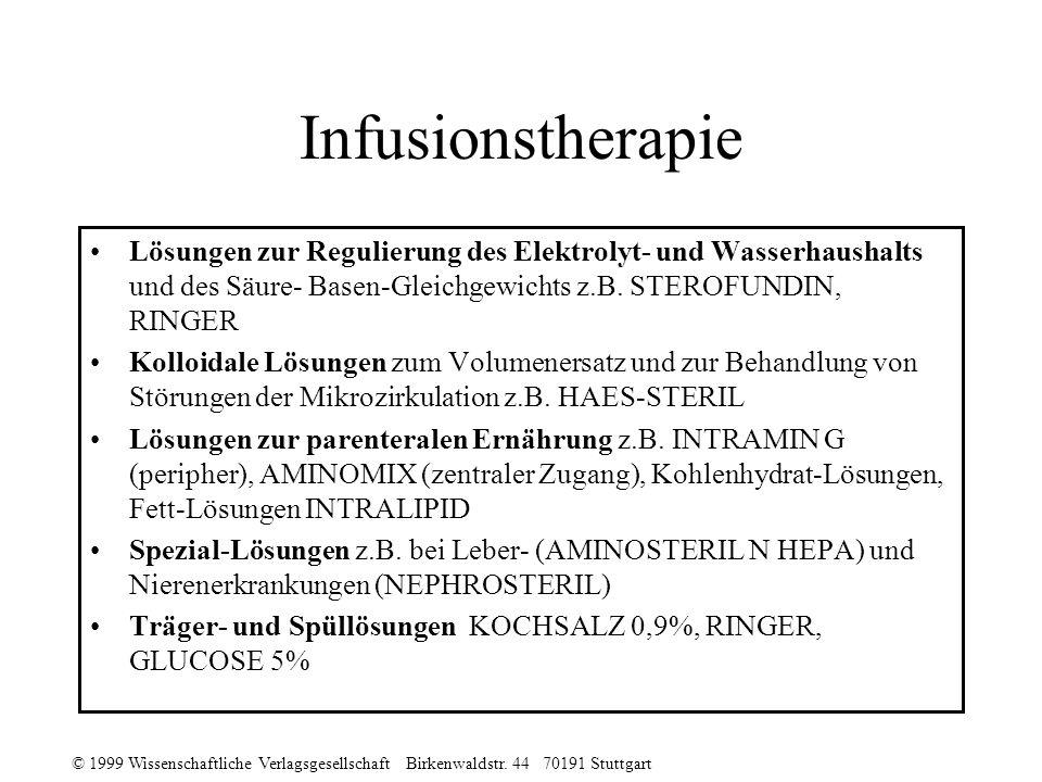 Infusionstherapie Lösungen zur Regulierung des Elektrolyt- und Wasserhaushalts und des Säure- Basen-Gleichgewichts z.B. STEROFUNDIN, RINGER.
