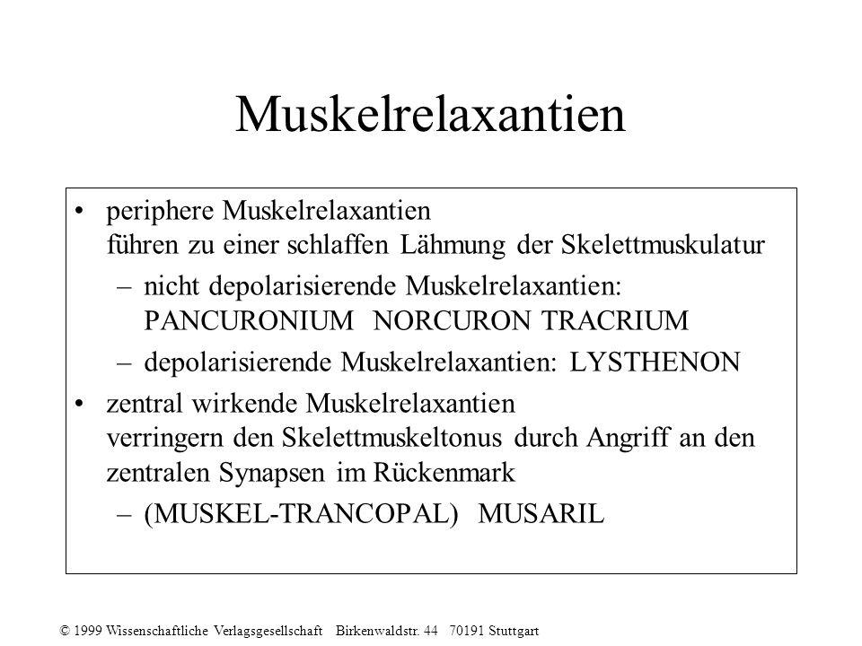 Muskelrelaxantien periphere Muskelrelaxantien führen zu einer schlaffen Lähmung der Skelettmuskulatur.