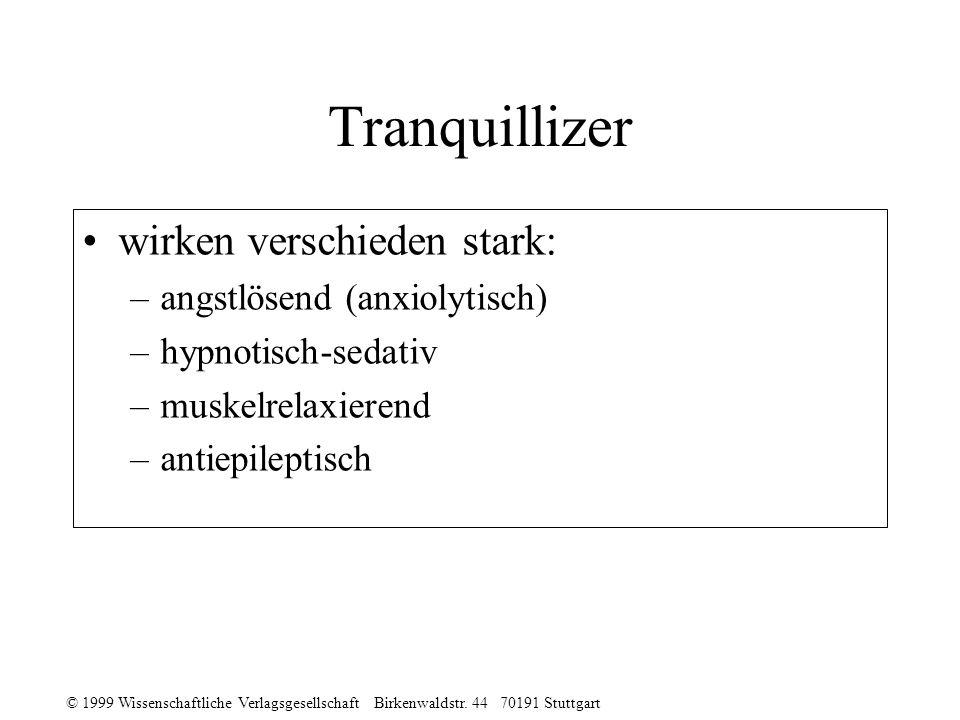 Tranquillizer wirken verschieden stark: angstlösend (anxiolytisch)