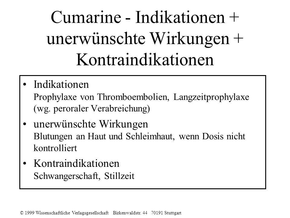 Cumarine - Indikationen + unerwünschte Wirkungen + Kontraindikationen