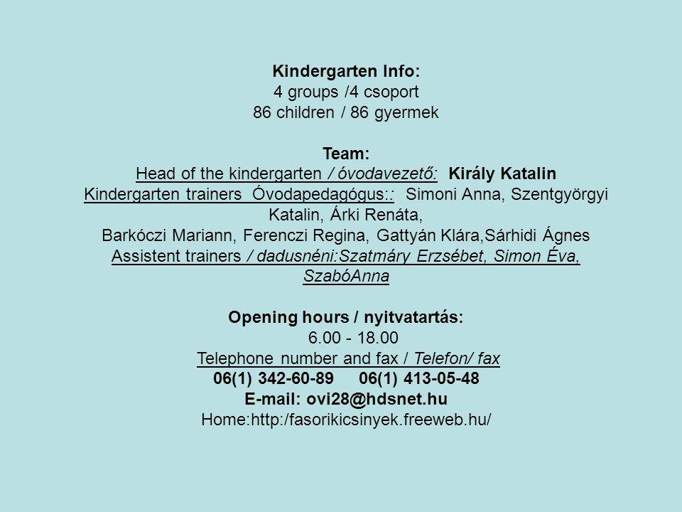 Head of the kindergarten / óvodavezető: Király Katalin