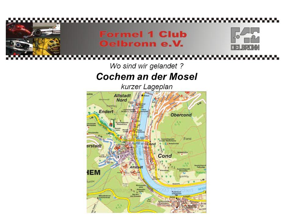 Wo sind wir gelandet Cochem an der Mosel kurzer Lageplan