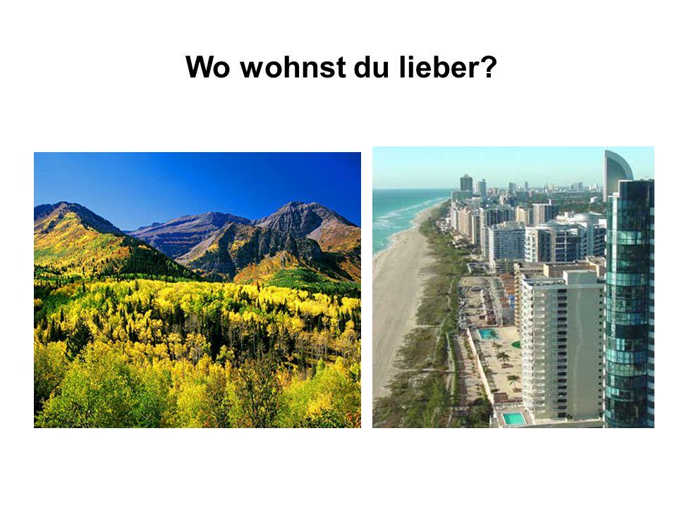 Wo wohnst du lieber