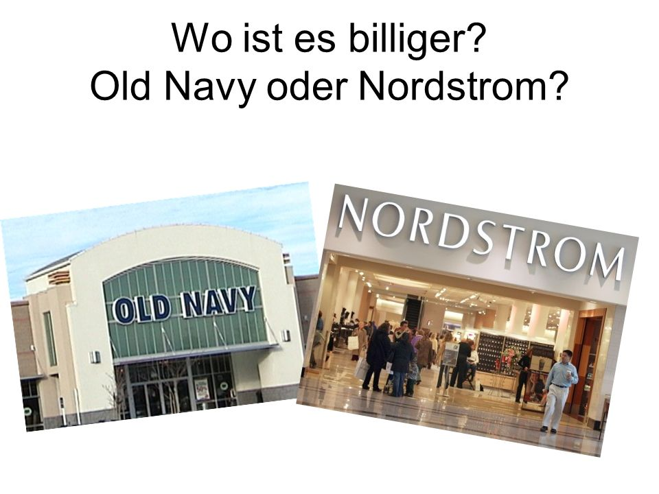 Wo ist es billiger Old Navy oder Nordstrom
