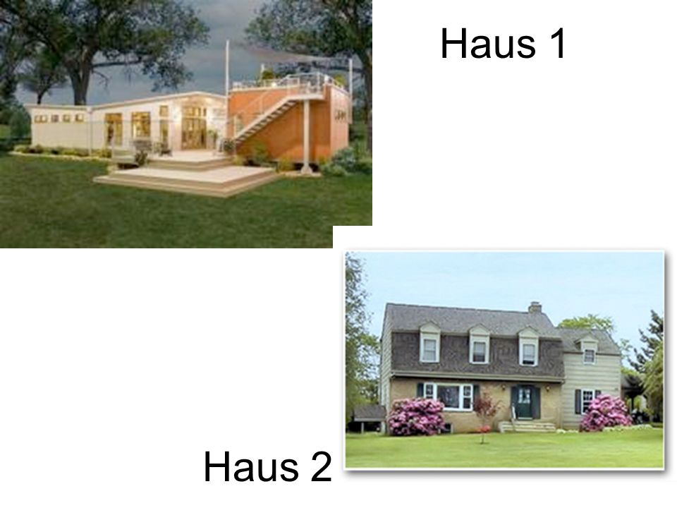Haus 1 Haus 2