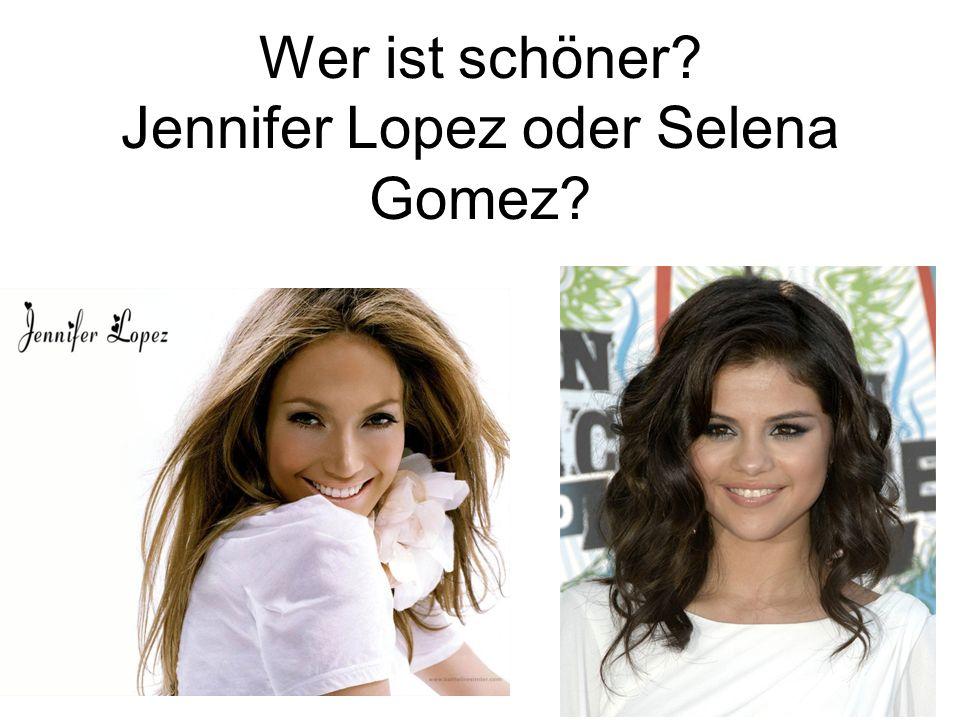 Wer ist schöner Jennifer Lopez oder Selena Gomez