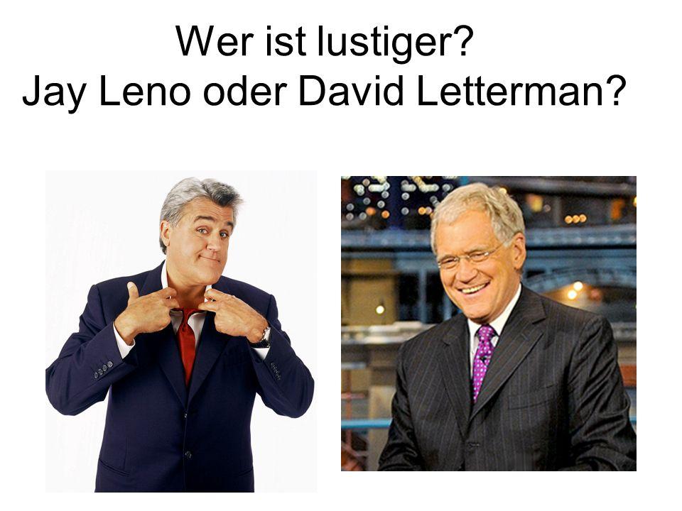 Wer ist lustiger Jay Leno oder David Letterman