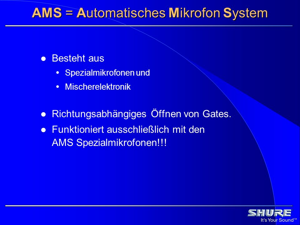 AMS = Automatisches Mikrofon System