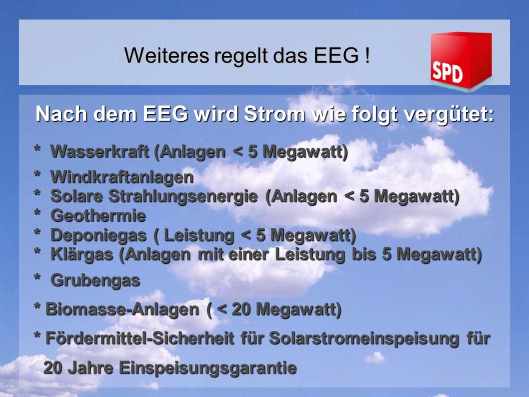 Weiteres regelt das EEG !