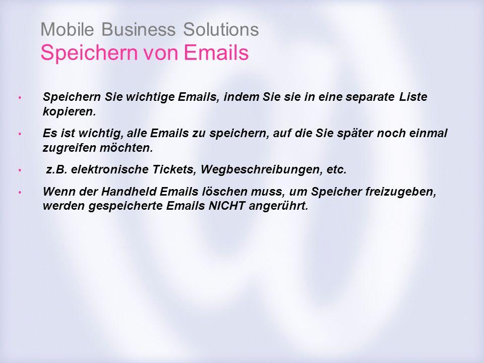 Speichern von Emails Speichern Sie wichtige Emails, indem Sie sie in eine separate Liste kopieren.