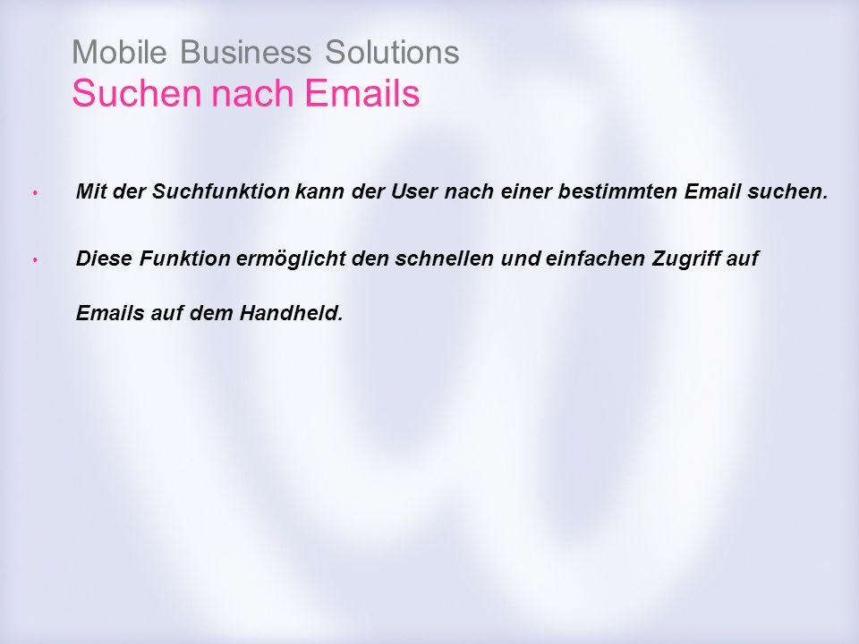 Suchen nach Emails Mit der Suchfunktion kann der User nach einer bestimmten Email suchen.
