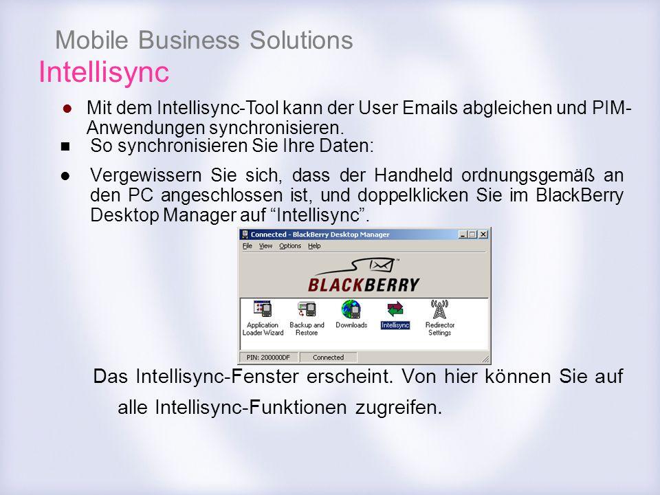 Intellisync Mit dem Intellisync-Tool kann der User Emails abgleichen und PIM-Anwendungen synchronisieren.